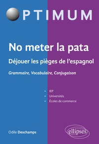 NO METER LA PATA DEJOUER LES PIEGES DE L'ESPAGNOL GRAMMAIRE VOCABULAIRE CONJUGAISON