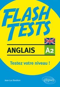 ANGLAIS FLASH TESTS A2 TESTEZ VOTRE NIVEAU EN ANGLAIS!
