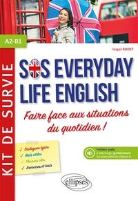 ANGLAIS SOS EVERYDAY LIFE ENGLISH KIT DE SURVIE POUR FAIRE FACE AUX SITUATIONS DU QUOTIDIEN A2-B1