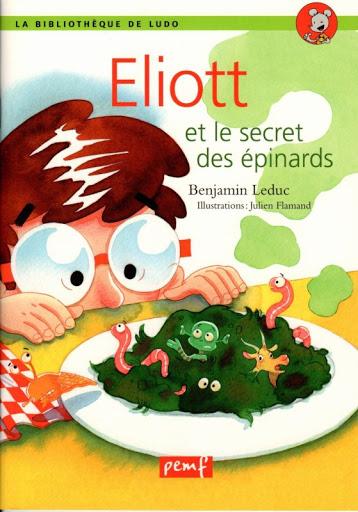 ELLIOT ET LE SECRET DES EPINARDS
