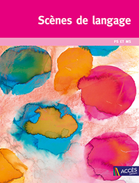 SCENES DE LANGAGE - PETITE SECTION / MOYENNE SECTION