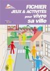 FICHIER JEUX & ACTIVITES POUR VIVRE SA VILLE
