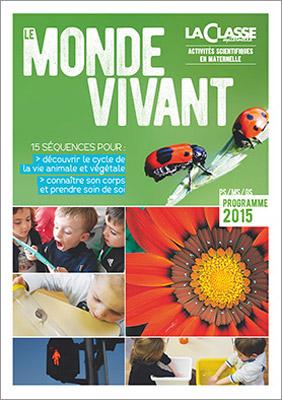 ACTIVITES SCIENTIFIQUES EN MATERNELLE : LE MONDE DU VIVANT