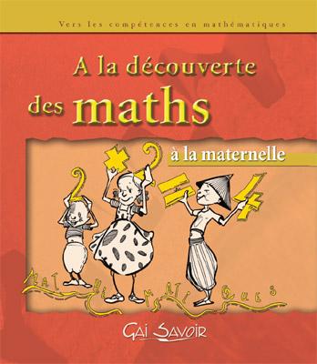 A LA DECOUVERTE DES MATHS EN MATERNELLE