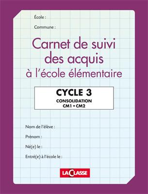 CARNET DE SUIVI DES ACQUIS A L'ECOLE ELEMENTAIRE CYCLE 3