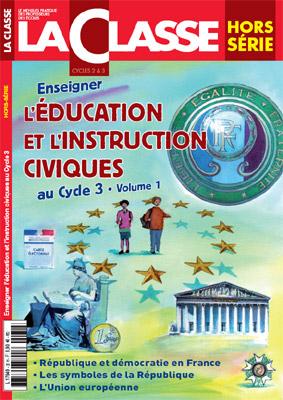 ENSEIGNER L'EDUCATION ET L'INSTRUCTION CIVIQUES AU CYCLE 3-VOLUME 1