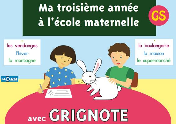 MA TROISIEME ANNEE A L'ECOLE MATERNELLE AVEC GRIGNOTE-GS