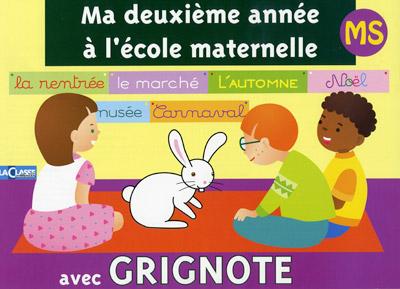 MA DEUXIEME ANNEE A L'ECOLE MATERNELLE AVEC GRIGNOTE-MS
