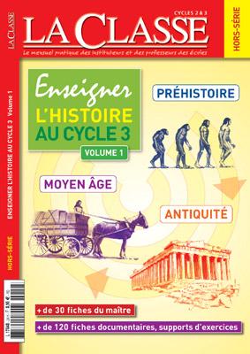 ENSEIGNER L'HISTOIRE AU CYCLE 3-VOLUME 1
