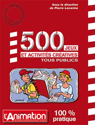 500 JEUX ET ACTIVITES CREATIVES