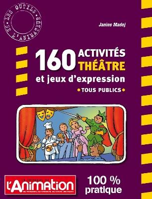 160 ACTIVITES THEATRE ET JEUX D'EXPRESSION