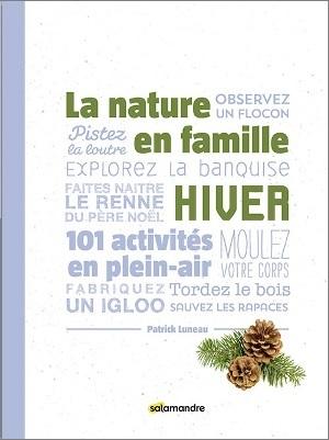 LA NATURE EN HIVER:101 ACTIVITES EN PLEIN AIR