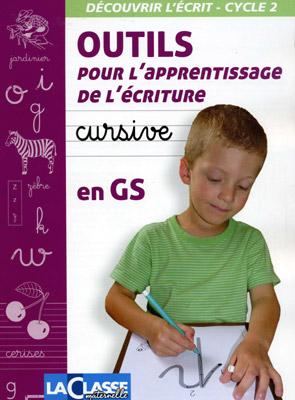 OUTILS POUR L'APPRENTISSAGE DE L'ECRITURE CURSIVE EN GS