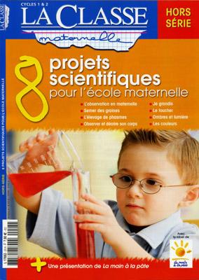 8 PROJETS SCIENTIFIQUES POUR L'ECOLE MATERNELLE